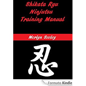 Shikata Ryu Ninjutsu Training Manual (English Edition)