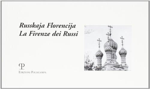 Russkaja Florencija. La Firenze dei russi
