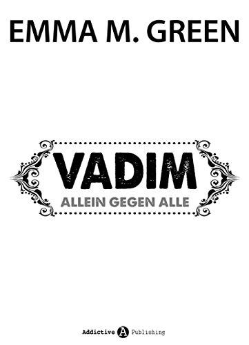 Emma M. Green - Vadim allein gegen alle (Du + ich: Allein gegen alle) (German Edition)
