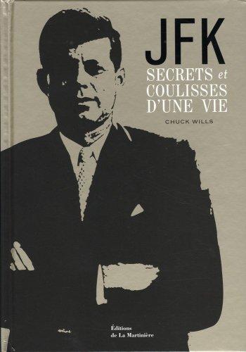 JFK. secrets et coulisses d'une vie  Wills Charles A., grand format