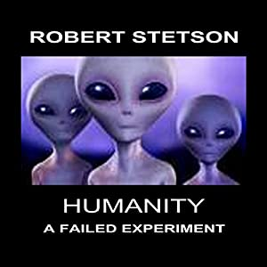Humanity, a Failed Experiment Audiobook
