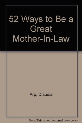 52 Ways to Be a Great Mother-In-Law