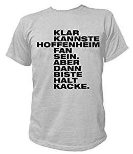 Artdiktat Herren T-Shirt - Klar kannste HOFFENHEIM Fan sein - Aber dann biste halt KACKE
