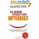 In jedem steckt ein Optimist: Wie wir lernen können, eine positive Lebenseinstellung zu gewinnen