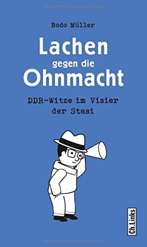 Lachen gegen die Ohnmacht: DDR-Witze im Visier der Stasi