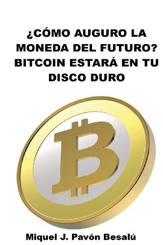 ¿Cómo será la moneda del futuro?: Bitcoin estará en tu disco duro