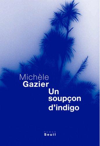 Un Soupçon d'Indigo De Michèle Gazier