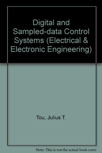 Digital and Sampled-data Control Systems (Electrical & Electronic Engineering)