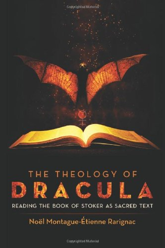 The Theology Of Dracula: Reading The Book Of Stoker As Sacred Text front-990735