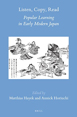 Listen, Copy, Read: Popular Learning in Early Modern Japan (Brill's Japanese Studies Library)