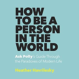 How to Be a Person in the World Audiobook