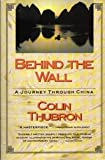 Behind the Wall: A Journey Through China (0060972564) by Thubron, Colin