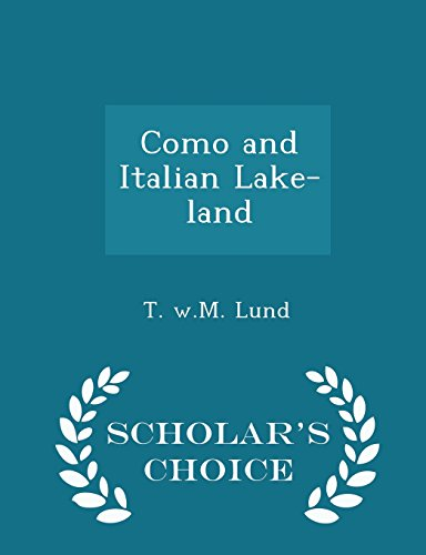 Como and Italian Lake-land - Scholar's Choice Edition