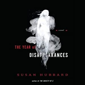 The Year of Disappearances: A Novel | [Susan Hubbard]