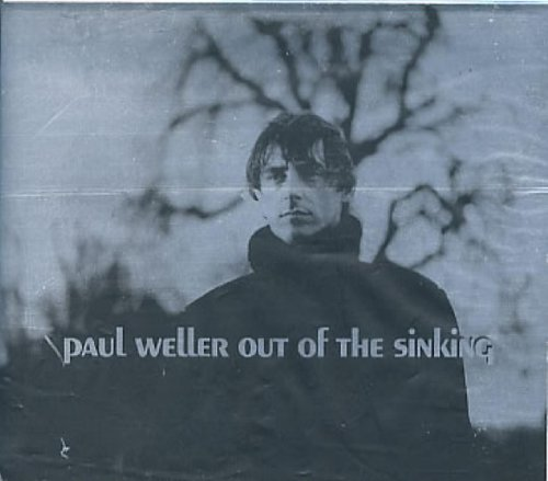 Paul Weller - Out Of The Sinking - Zortam Music