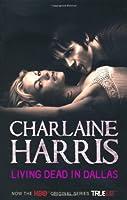 Living Dead In Dallas: A True Blood Novel: 2
