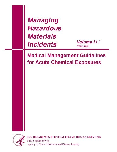 Medical Management Guidelines For Acute Chemical Exposures (Managing Hazardous Materials Incidents) (Volume 3)