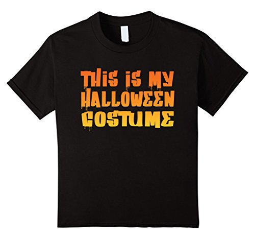 Kids This Is My Halloween Costume T-Shirt  12 Black (Halaween Costume)