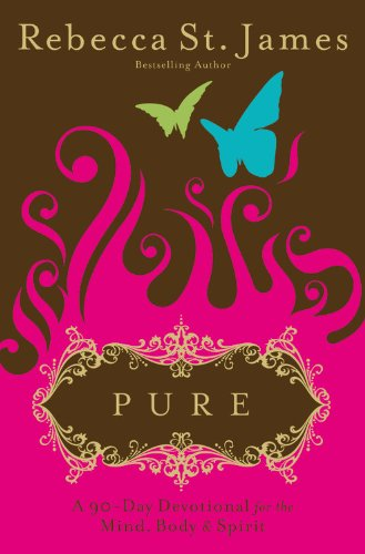 Pure: A 90-Day Devotional for the Mind, the Body & the Spirit