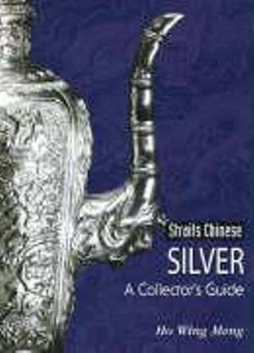 straits-chinese-silver-a-collectors-guide-by-ho-wing-meng-2004-08-02