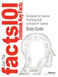 Cram101 Textbook Reviews Studyguide for Cognitive Psychology Ed6 by Michael W. Eysenck, ISBN 9781841695402