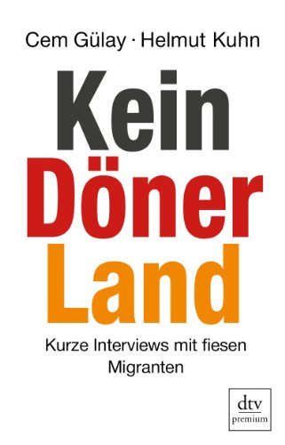 Kein D&#246;ner Land: Kurze Interviews mit fiesen Migranten, Buch