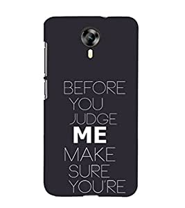 EPICCASE Before you Judge me Mobile Back Case Cover For Micromax Canvas Express-2 (Designer Case)