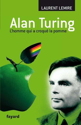 Alan Turing : l'homme qui a croqué la pomme