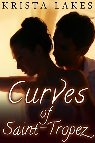Krista Lakes - Curves of St Tropez (Curves of the French Riviera #3)