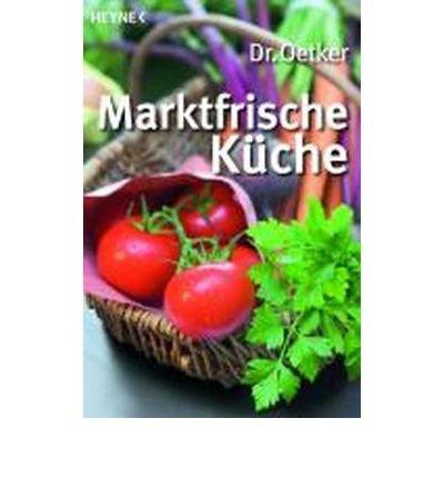 dr-oetker-marktfrische-kche-heyne-bcher-allgemeine-reihe-paperbackgerman-common