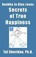 Secrets of True Happiness (English Edition)