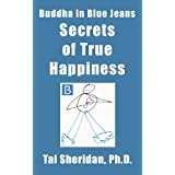 Secrets of True Happiness ~ Tai Sheridan