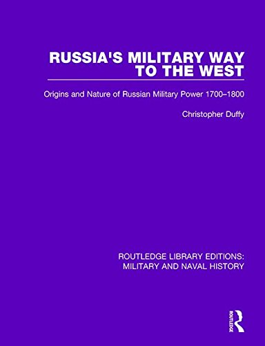 Routledge Library Editions: Military and Naval History: Russia's Military Way to the West: Origins and Nature of Russian Military Power 1700-1800