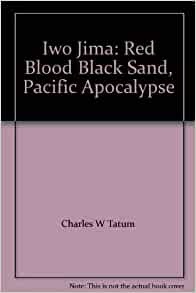 iwo jima red blood black sand essay Read and download strategy for tomorrow free ebooks in pdf format - iwo jima red blood black sand pacific apocalypse iveco daily 35 10 repair manual.