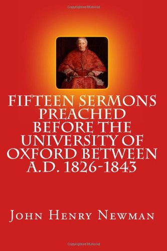 Fifteen Sermons Preached Before the University of Oxford Between A.D. 1826-1843