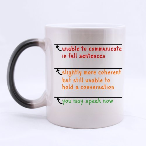 Funny High Quality Funny Sarcasm Office Gift You May Speak Now Morphing Coffee Mug Or Tea Cup,Ceramic Material Mugs,11Oz