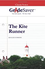 GradeSaver (TM) ClassicNotes The Kite Runner: Study Guide