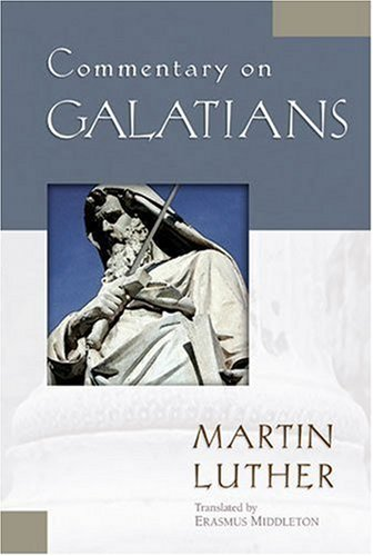 Commentary on Galatians (Luther Classic Commentaries)
