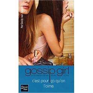 Gossip Girl, Tome 5 : C'est pour ça qu'on l'aime