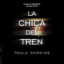 La Chica del Tren [The Girl on the Train] | Livre audio Auteur(s) : Paula Hawkins Narrateur(s) : Ines Oviedo, Natalia Helo, Diana Angel