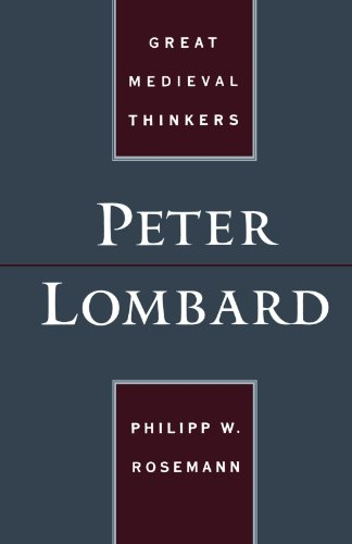 Peter Lombard (Great Medieval Thinkers)