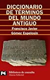 img - for Diccionario De Terminos Del Mundo Antiguo/ Dictionary of Terms of the Ancient World (Biblioteca Tematica / Thematic Library) (Spanish Edition) book / textbook / text book