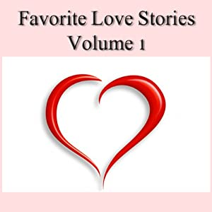 Favorite Love Stories, Volume 1 | [Wilkie Collins, F. Scott Fitzgerald, O. Henry, Guy de Maupassant, Sarah Orne Jewett, Anthony Trollope, Mark Twain]
