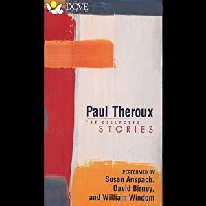 Paul Theroux: The Collected Stories | [Paul Theroux]