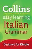 Easy Learning Italian Grammar (Collins Easy Learning Italian) (Italian Edition)