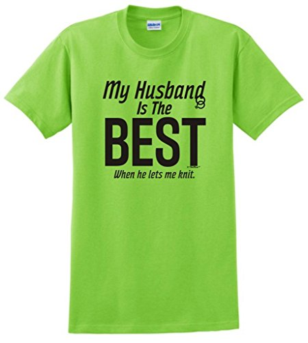 My Husband Is The Best When He Lets Me Knit T-Shirt Large Lime