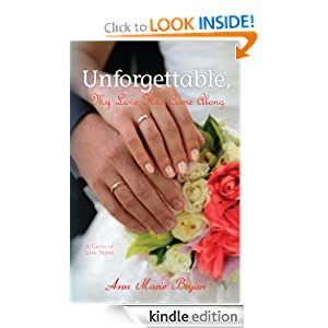 Free Kindle Book: Unforgettable, My Love Has Come Along, by Ann Marie Bryan