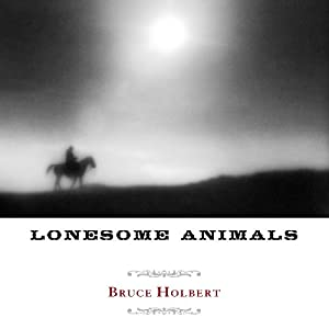 Lonesome Animals | [Bruce Holbert]