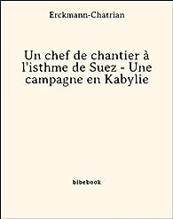 Un chef de chantier à l'isthme de Suez - Une campagne en Kabylie par  Erckmann-Chatrian