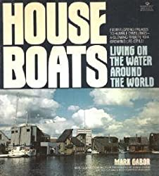 Houseboats: Living on the water around the World